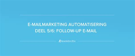 E-mailmarketing automatisering follow-up e-mail