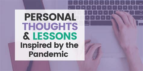Personal Thoughts and Lessons Inspired by the Pandemic